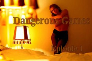 Dangerous Games - Episode 1 - Showtime