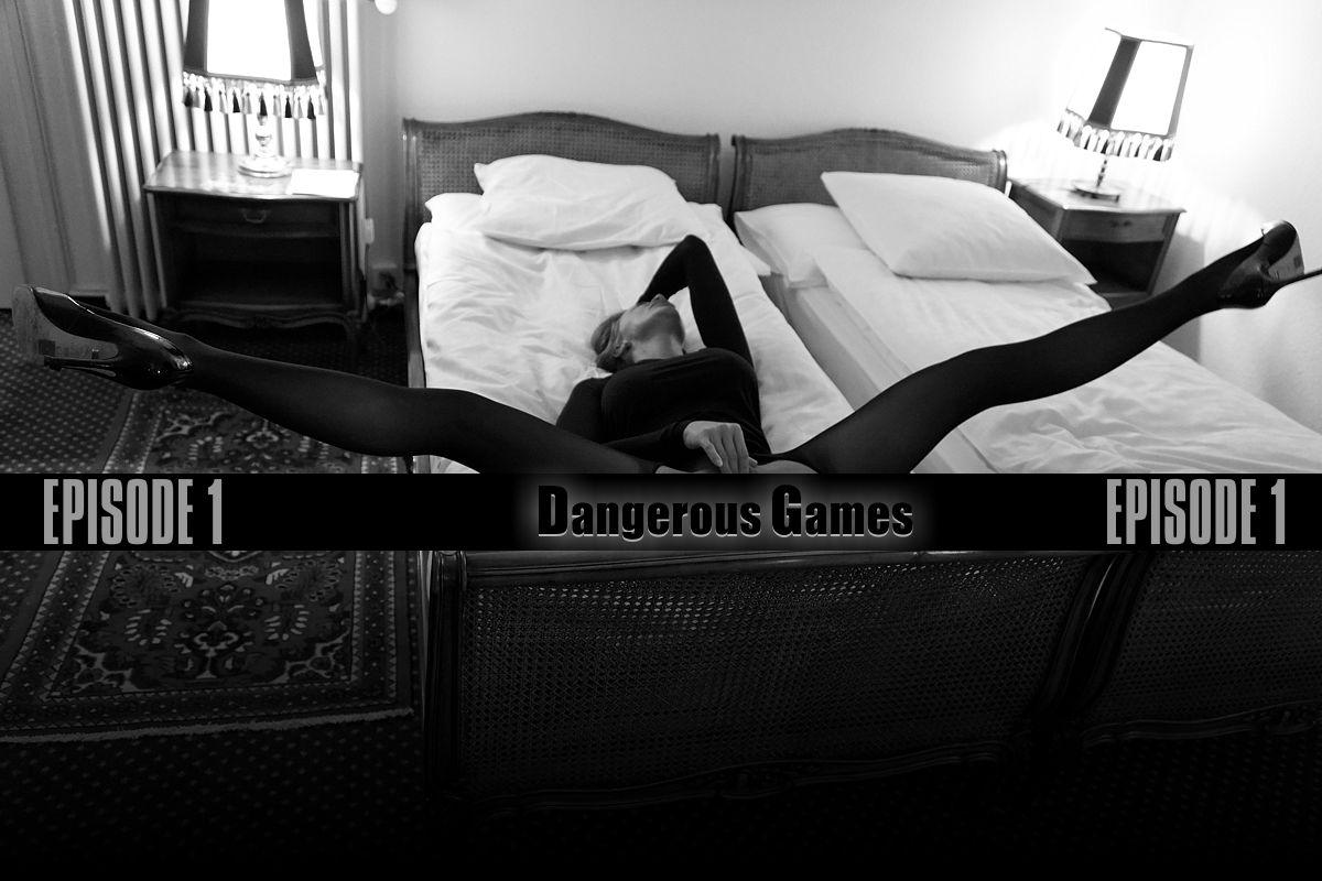 Dangerous Games - Episode 1